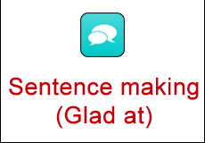 Sentence making (Glad at)